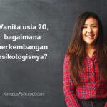wanita usia 20, bagaimana perkembangan psikologisnya?